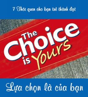 Lựa chọn là của bạn - The Choice is Yours